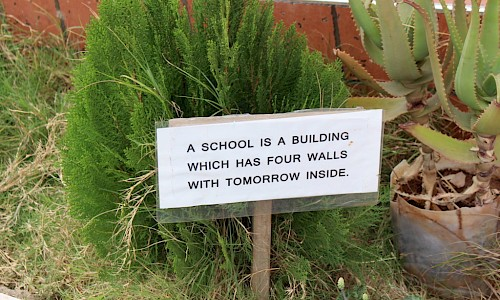 A school is a building which has four walls with tomorrow inside.